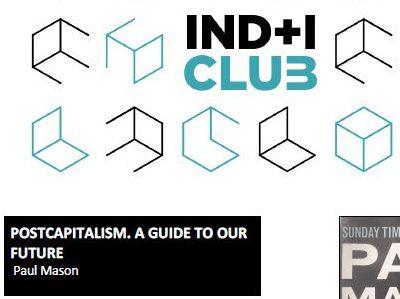 "Reseña de libro: ""PostCapitalism: A guide to our future"" de Paul Mason (IND+I Club)"